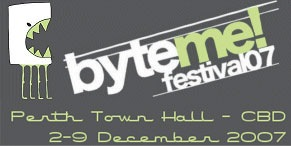 Byte Me Festival 07 - Perth Town Hall 2-9th December