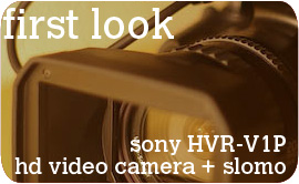 First look at Sony HVR-V1P HD Camera
